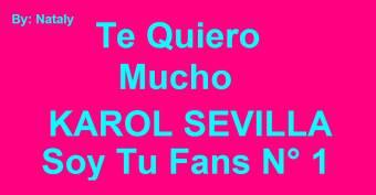 ♥Karol Soy Tú Nueva Fans N°1♥