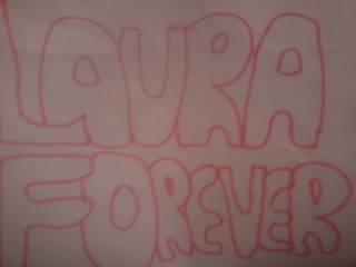 Laura forever