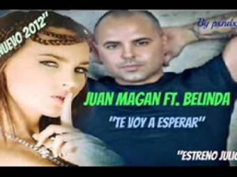 Juan Magan Ft Belinda_Te Voy A Esperar