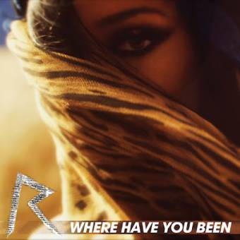 Rihanna - Where Have You Been