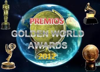 """Premios """"GOLDEN WORLD AWARDS 2012"""" (En un solo Dia)"""