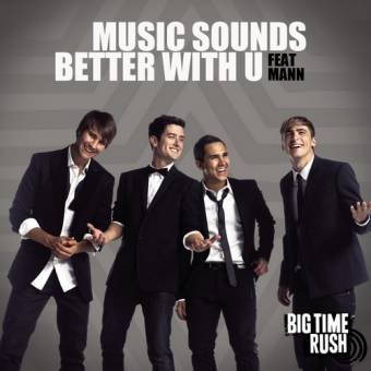 Big Time Rush (Cancion Music Sounds Better With U)