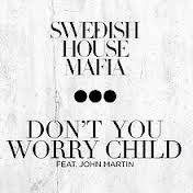 DONT YOU WORRY CHILD-SWEDISH HOUSE MAFIA