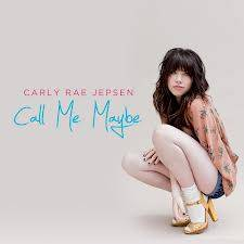 CALL ME MAYBE-CARLY RAE JEPSEN