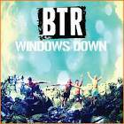 Windows down- Big Time Rush