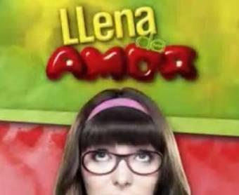 Llena De Amor (2010 - 2011 )