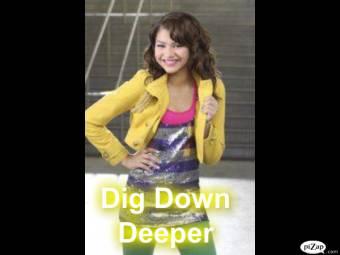 ♪♫ Dig down deeper ♫♪