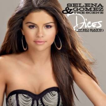 Dices (Who Says) by Selena Gomez