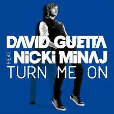 David Guetta and Nicki Minaj Turn me on