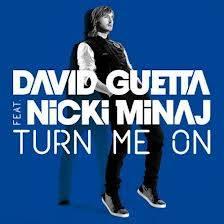 David Guetta and Nicki Minaj Turn me on