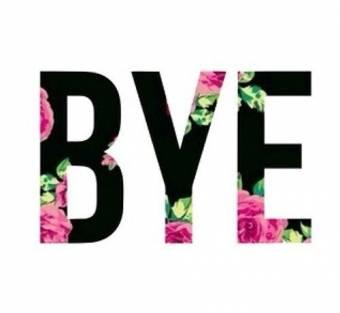 Bye bye :*