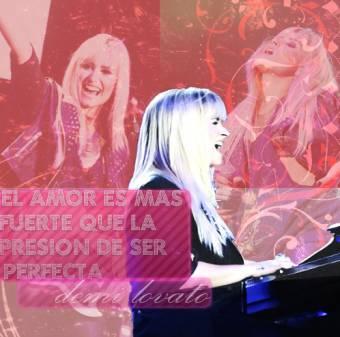 El Amor Es Mas Fuerte Que La Presion De Ser Perfecta. Demi Lovato