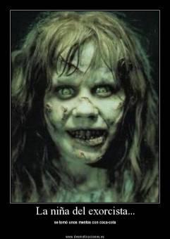 La niña del exsocista da miedo ffw y la he visto.