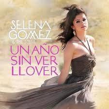 Un Año Sin Ver Llover De Selena Gomez