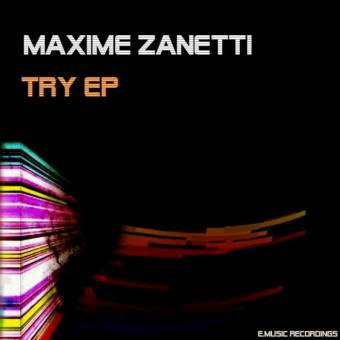 Title: Try (Original Mix)  Artist: Maxime Zanetti