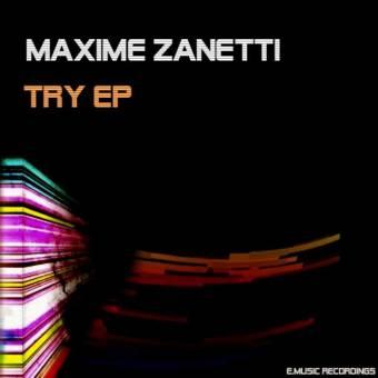 Title: Try (Original Mix)  Artist: Maxime Zanetti
