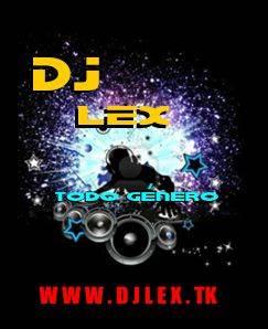 DJ LEX  www.djlex.tk