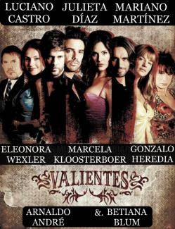 VALIENTES (Luciano castro / Julieta Díaz / Mariano Martínez / Eleonora Wexler / Marcela Kloosterboer / Gonzalo Heredia / Arnaldo André / Betiana Blum)