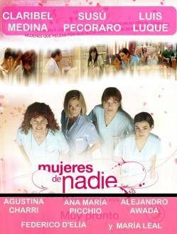 MUJERES DE NADIE 1� temp. (Sus� Pecoraro / Luis Luque / Claribel Medina / Agustina Cherri / Alejandro Awada / Ana Mar�a Picchio / Mar�a Leal)