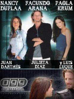 099 CENTRAL (Facundo Arana / Nancy Dupl�a / Paola krum / Juan Darth�s / Luis Luque / celina Font / Julieta D�az)