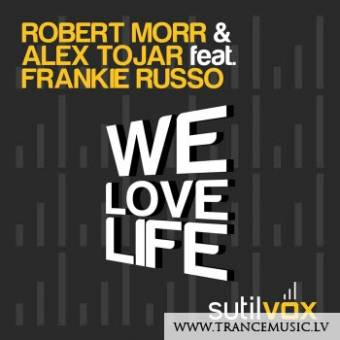Robert Morr feat.Frankie Russo - We Love Life (Original Extended Sutilvox Mix)
