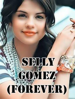 Selly Gomez (forever)