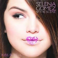 Kiss and Tell - Selena Gomez.
